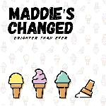 Maddie\'s Changed - Brighter Than Ever