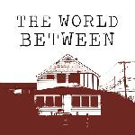 The World Between -
